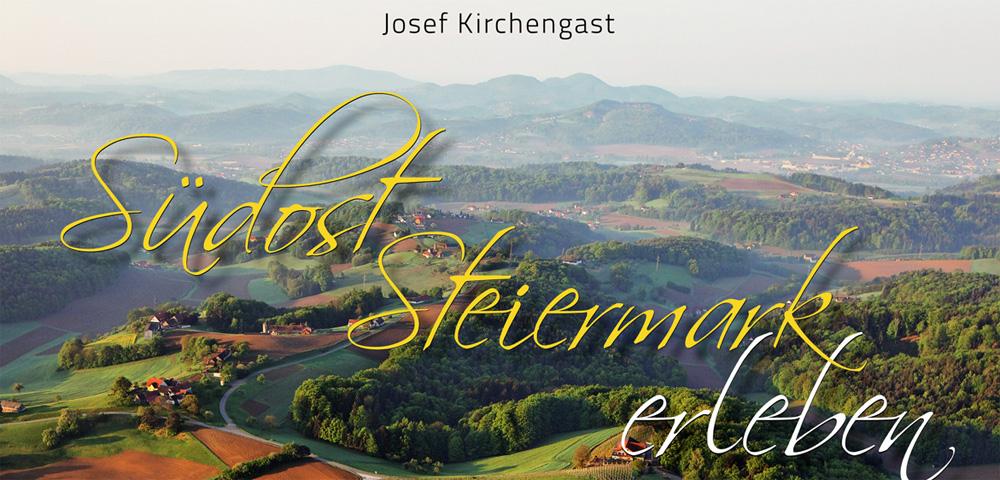 Cover Südoststeiermark erleben von Josef Kirchengast